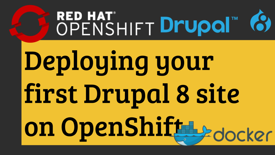 Drupal on OpenShift: Deploying your first Drupal site