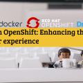 drupal openshift enhancing the developer experience